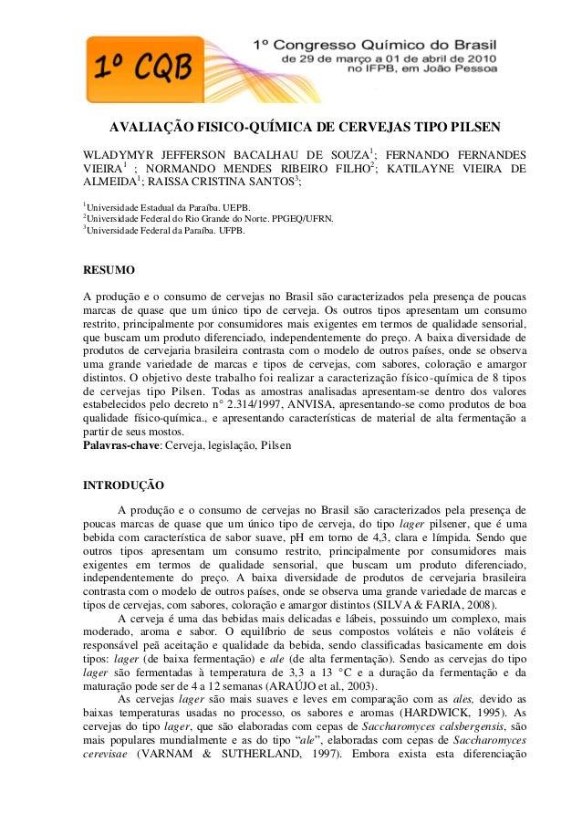 AVALIAÇÃO FISICO-QUÍMICA DE CERVEJAS TIPO PILSENWLADYMYR JEFFERSON BACALHAU DE SOUZA1; FERNANDO FERNANDESVIEIRA1 ; NORMAND...
