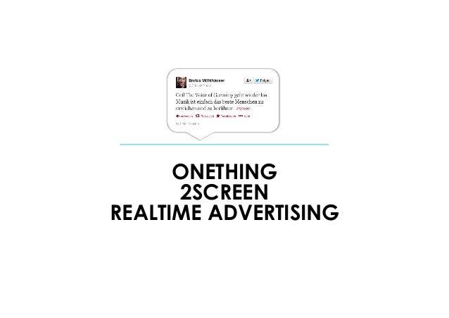 """ONETHING 2SCREEN REALTIME ADVERTISING """"Musik ist einfach das Beste, Menschen zu erreichen und zu berühren. #voice"""""""