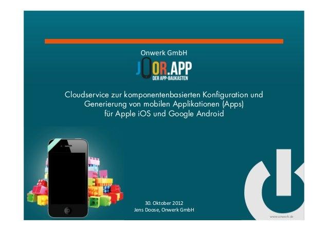 Onwerk GmbHCloudservice zur komponentenbasierten Konfiguration und     Generierung von mobilen Applikationen (Apps)       ...