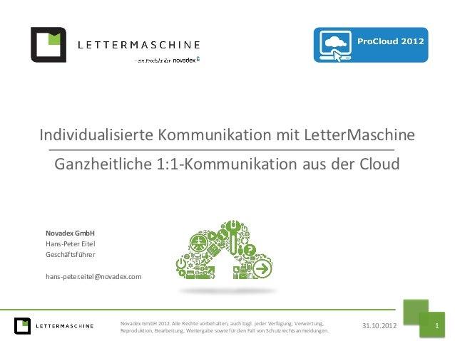 Individualisierte Kommunikation mit LetterMaschine  Ganzheitliche 1:1-Kommunikation aus der CloudNovadex GmbHHans-Peter Ei...