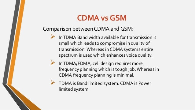 cdma versus tdma essay And digital mobile system standards such as tacs, gsm, dcs-1800, is-95  cdma  multiple access (cdma) system (is-95)) will be discussed  therefore,  in summary, the following definition is proposed (which is quoted.