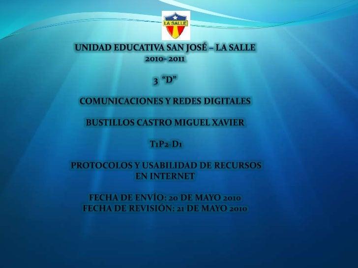 """UNIDAD EDUCATIVA SAN JOSÉ – LA SALLE2010- 20113  """"D""""COMUNICACIONES Y REDES DIGITALESBUSTILLOS CASTRO MIGUEL XAVIER<br /> T..."""