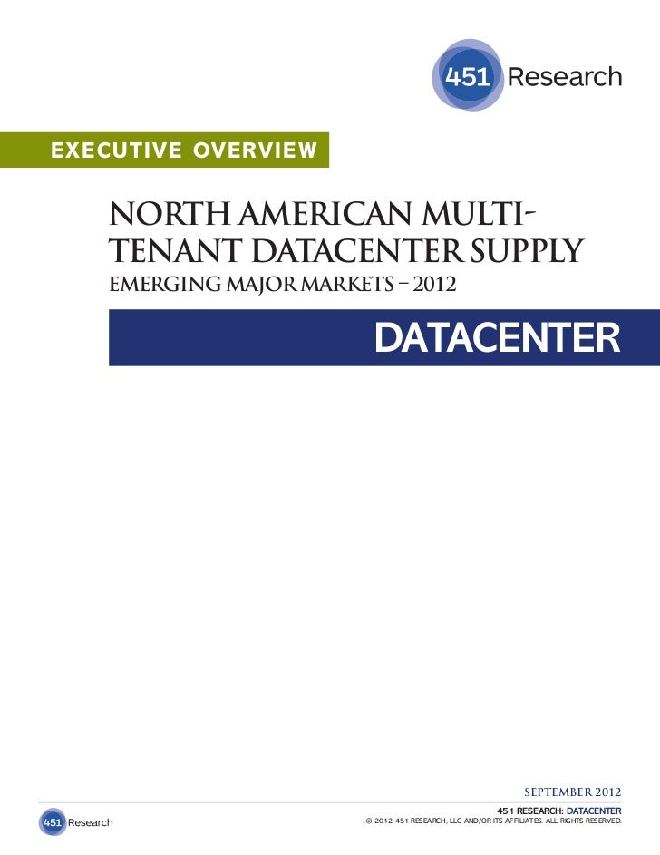 EXECUTIVE OVER VIEW    NORTH AMERICAN MULTI-    TENANT DATACENTER SUPPLY    EMERGING MAJOR MARKETS – 2012                 ...