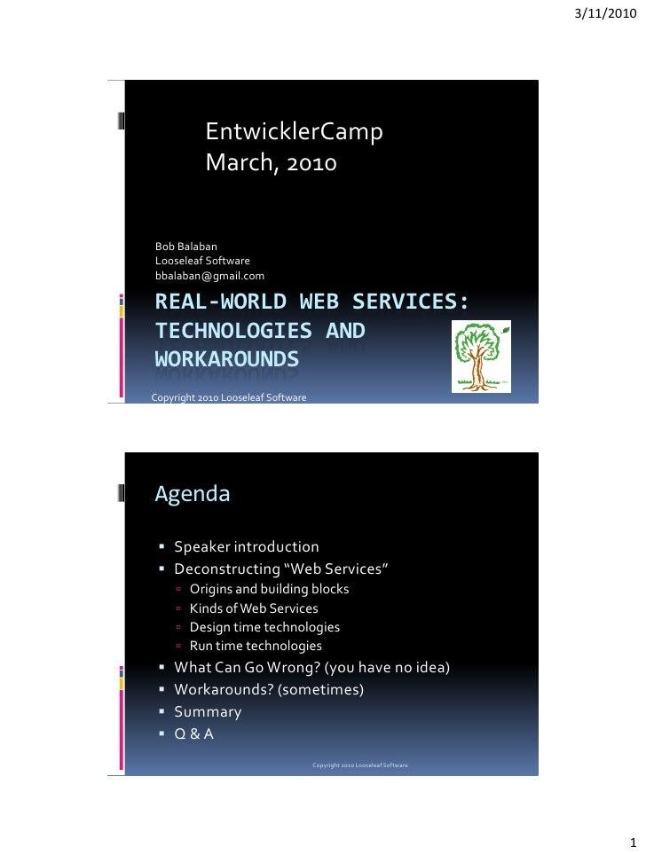 3/11/2010                EntwicklerCamp            March, 2010   Bob Balaban Looseleaf Software bbalaban@gmail.com  REAL-W...