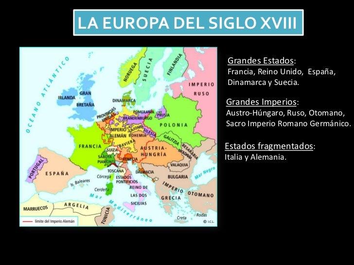 LA EUROPA DEL SIGLO XVIII                 Grandes Estados:                 Francia, Reino Unido, España,                 D...