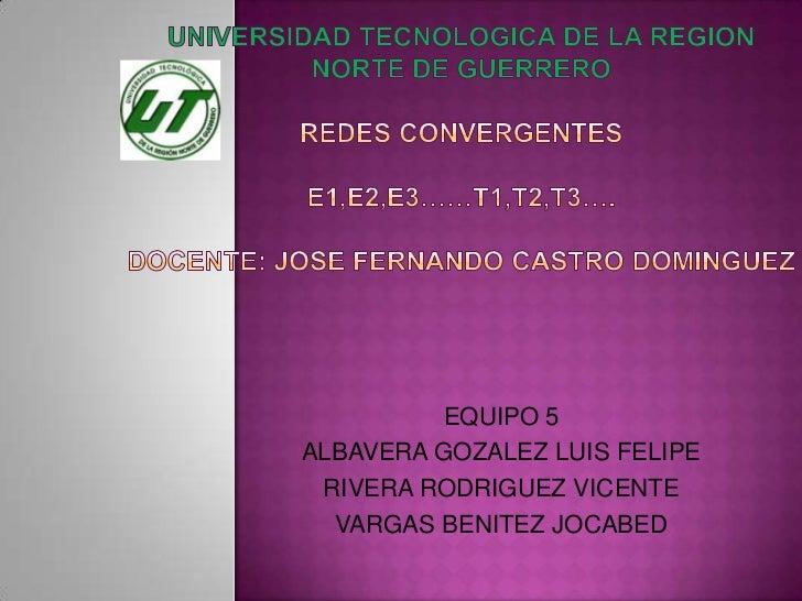 EQUIPO 5ALBAVERA GOZALEZ LUIS FELIPE RIVERA RODRIGUEZ VICENTE  VARGAS BENITEZ JOCABED