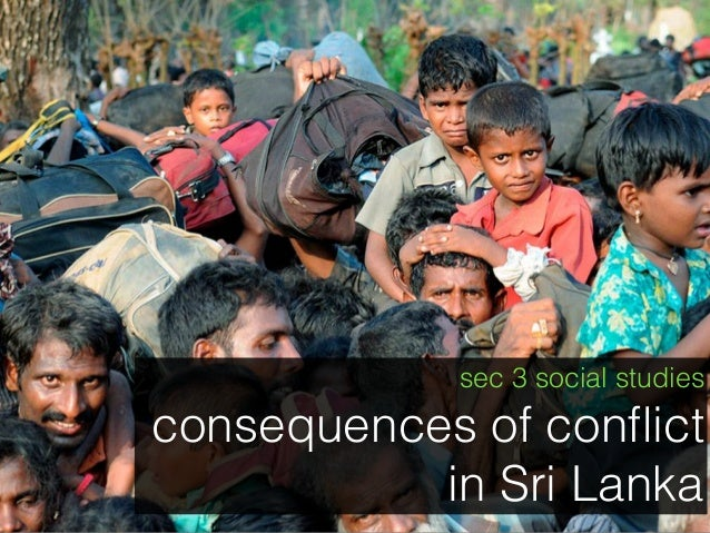 Consequences of the conflicts in sri