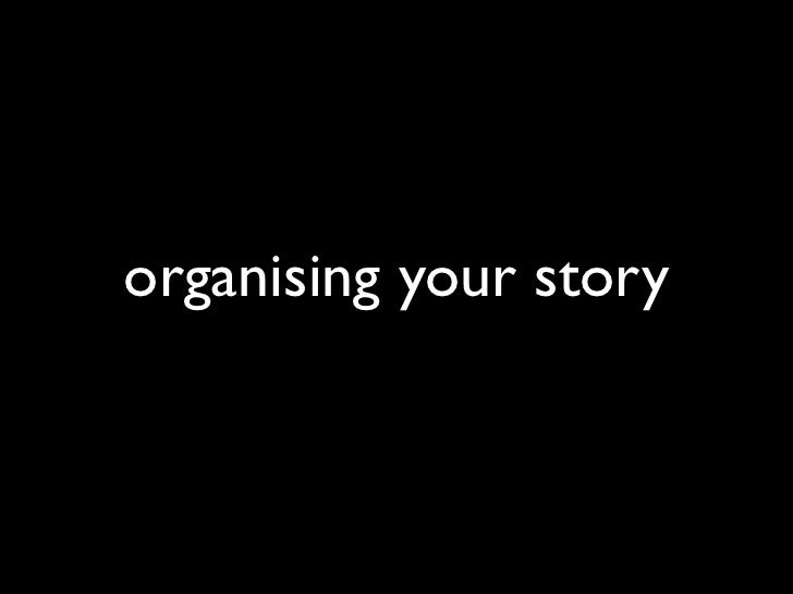 organising your story