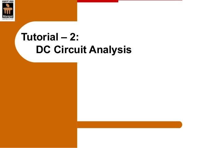 Tutorial – 2: DC Circuit Analysis