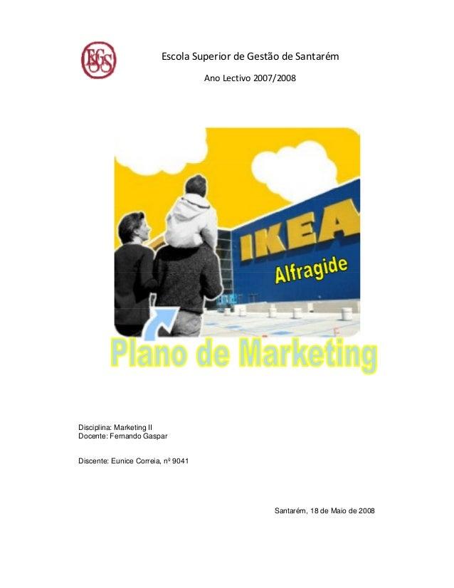 Escola Superior de Gestão de SantarémAno Lectivo 2007/2008Disciplina: Marketing IIDocente: Fernando GasparDiscente: Eunice...