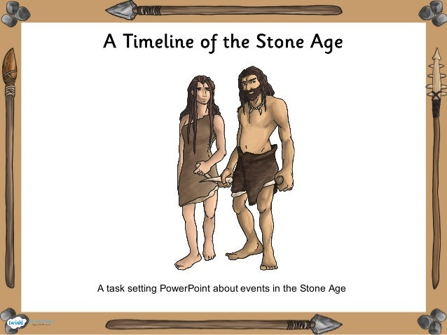 A task setting PowerPoint about events in the Stone Age