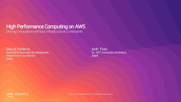 © 2019, Amazon Web Services, Inc. or its affiliates. All rights reserved.S U M M I T High Performance Computing on AWS Dri...