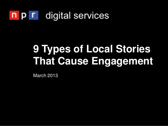 9 Types of Local StoriesThat Cause EngagementMarch 2013