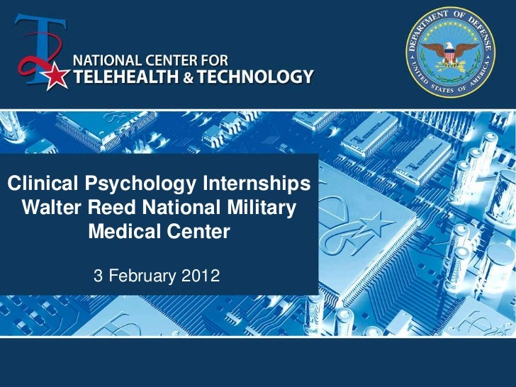 Clinical Psychology Internships Walter Reed National Military         Medical Center        3 February 2012