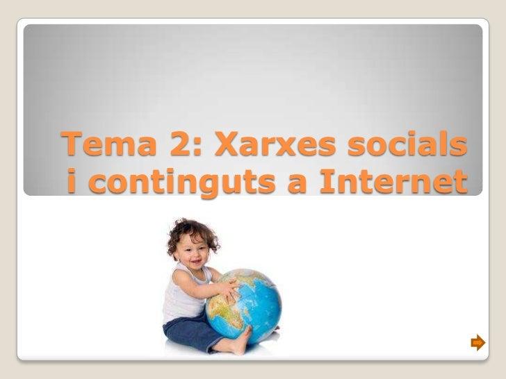 Tema 2: Xarxes socialsi continguts a Internet