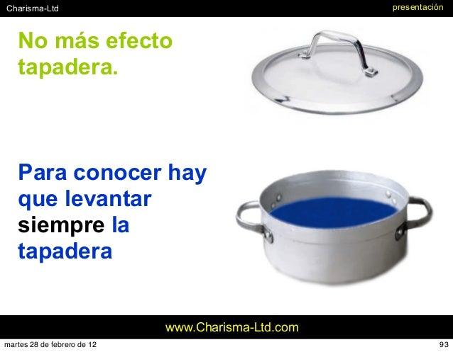 #Charisma-Ltd www.Charisma-Ltd.com presentación No más efecto tapadera. Para conocer hay que levantar siempre la tapadera ...