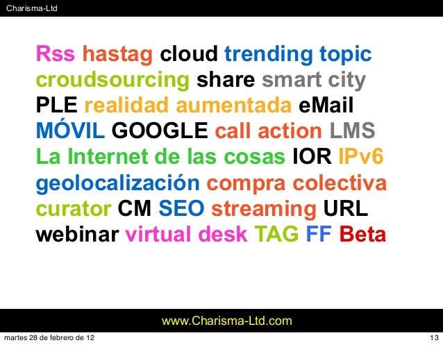 #Charisma-Ltd www.Charisma-Ltd.com Rss hastag cloud trending topic croudsourcing share smart city PLE realidad aumentada e...