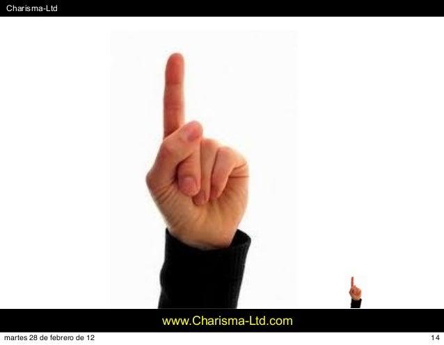 #Charisma-Ltd www.Charisma-Ltd.com 14martes 28 de febrero de 12