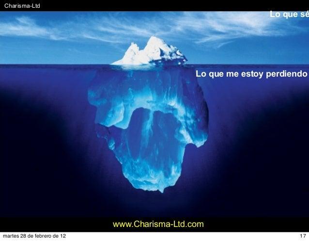 #Charisma-Ltd www.Charisma-Ltd.com Lo que sé Lo que me estoy perdiendo 17martes 28 de febrero de 12