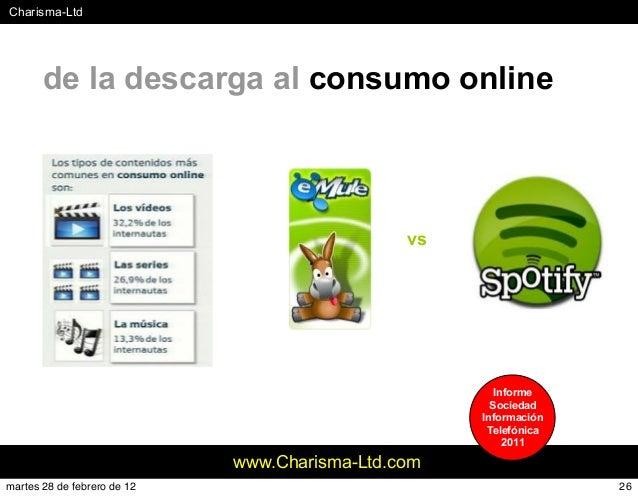 #Charisma-Ltd www.Charisma-Ltd.com de la descarga al consumo online Informe Sociedad Información Telefónica 2011 vs 26mart...