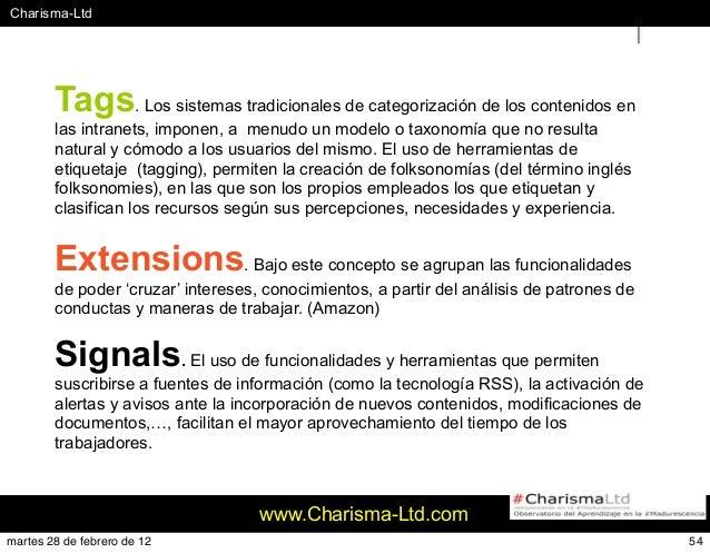 #Charisma-Ltd www.Charisma-Ltd.com 54 Tags. Los sistemas tradicionales de categorización de los contenidos en las intranet...
