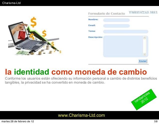 #Charisma-Ltd www.Charisma-Ltd.com la identidad como moneda de cambio Conforme los usuarios están ofreciendo su informació...