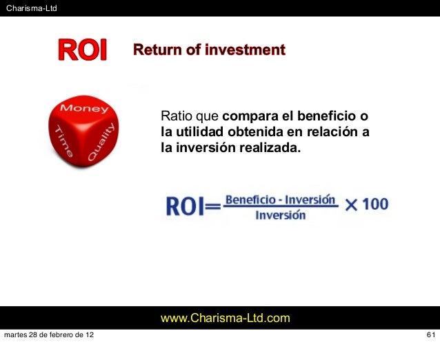 #Charisma-Ltd www.Charisma-Ltd.com Ratio que compara el beneficio o la utilidad obtenida en relación a la inversión realiz...