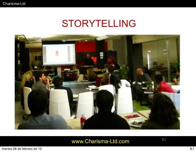 #Charisma-Ltd www.Charisma-Ltd.com 81 STORYTELLING 81martes 28 de febrero de 12