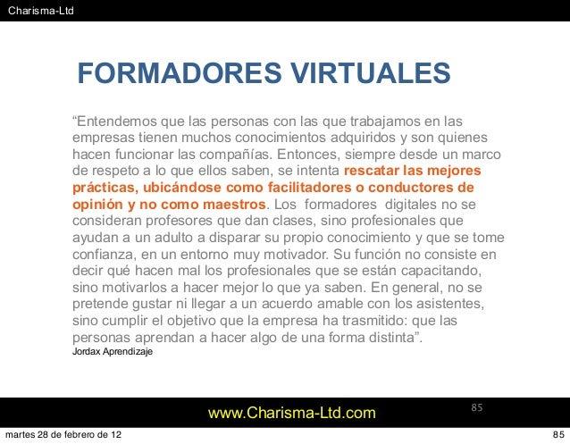 """#Charisma-Ltd www.Charisma-Ltd.com 85 """"Entendemos que las personas con las que trabajamos en las empresas tienen muchos co..."""