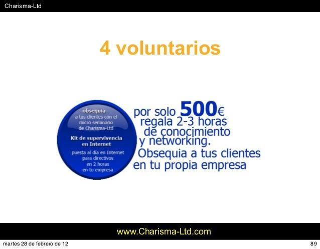 #Charisma-Ltd www.Charisma-Ltd.com 4 voluntarios 89martes 28 de febrero de 12