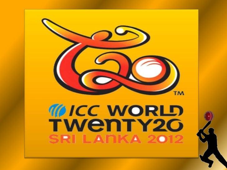 ICC World T20-2012 PreviewThe 2012 ICC World Twenty20 will bethe fourth ICC World Twenty20competition, an internationalTwe...