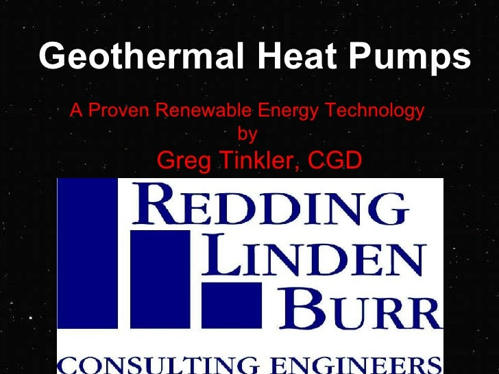Geothermal Heat Pumps A Proven Renewable Energy Technology by Greg Tinkler, CGD
