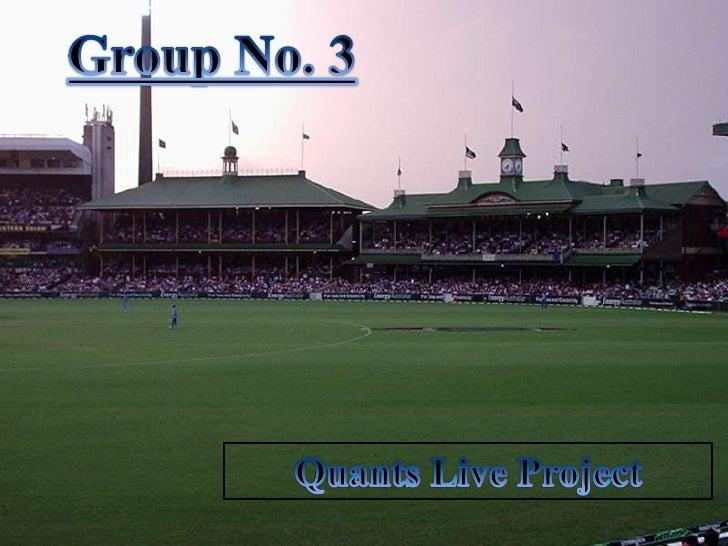 Group No. 3<br />Quants Live Project<br />