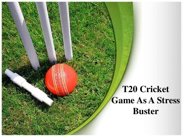 T20 Cricket  Game As A Stress  Buster