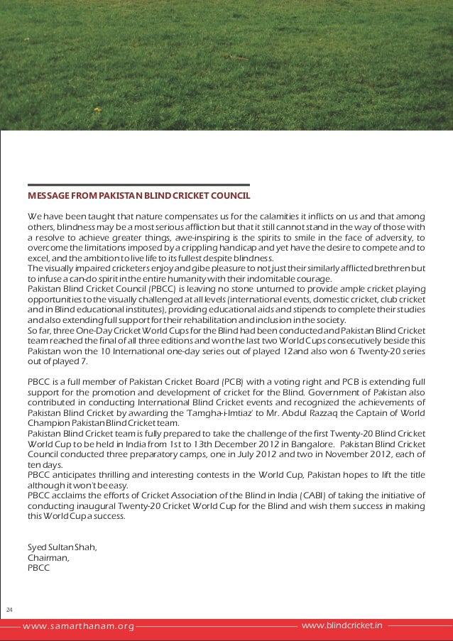 MESSAGE FROM PAKISTAN BLIND CRICKET COUNCIL     We have been taught that nature compensates us for the calamities it infli...