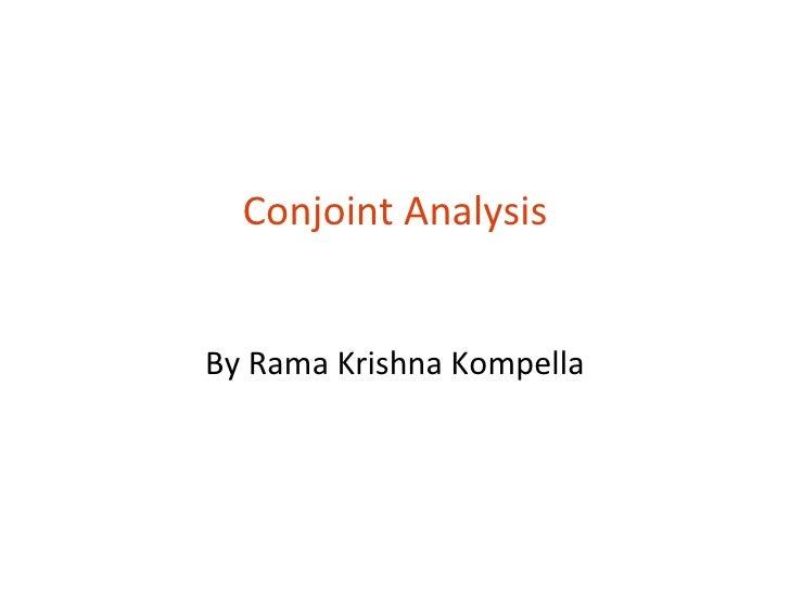 Conjoint AnalysisBy Rama Krishna Kompella