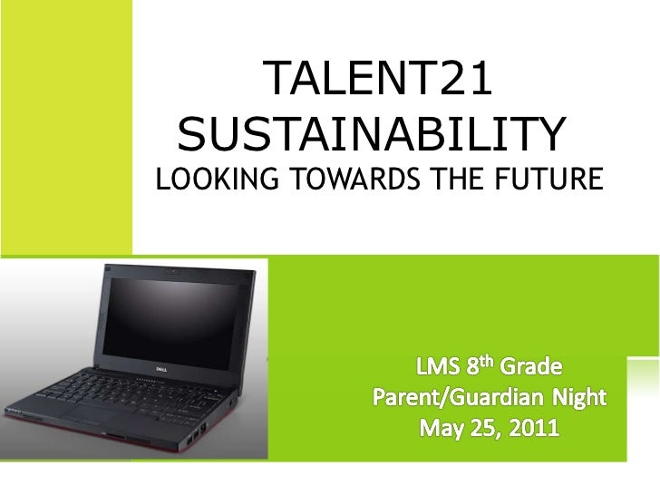 TALENT21 SUSTAINABILITY  LOOKING TOWARDS THE FUTURE