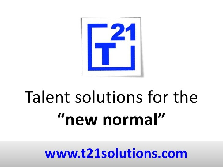 """Talent solutions for the """"new normal""""<br />www.t21solutions.com<br />"""