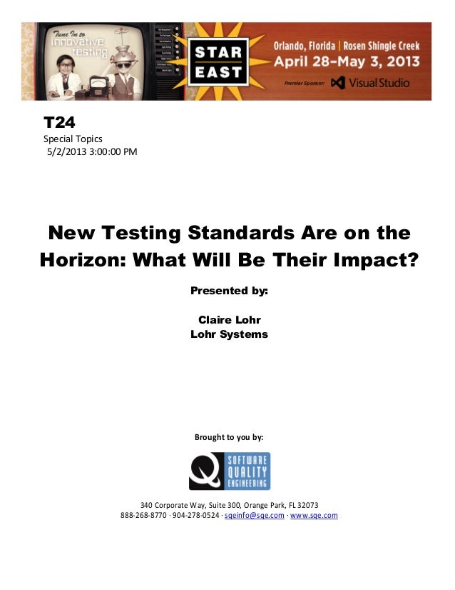 T24 Special Topics 5/2/2013 3:00:00 PM  New Testing Standards Are on the Horizon: What Will Be Their Impact? Presented by:...