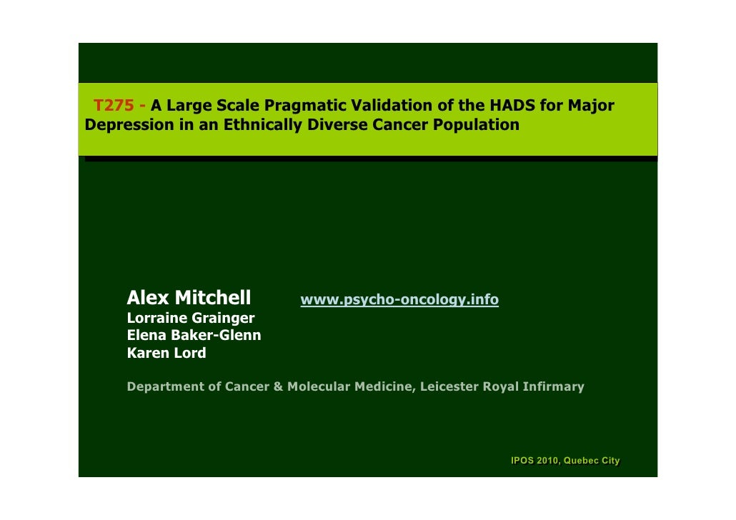 T275 --A Large Scale Pragmatic Validation of the HADS for Major   T275 A Large Scale Pragmatic Validation of the HADS for ...