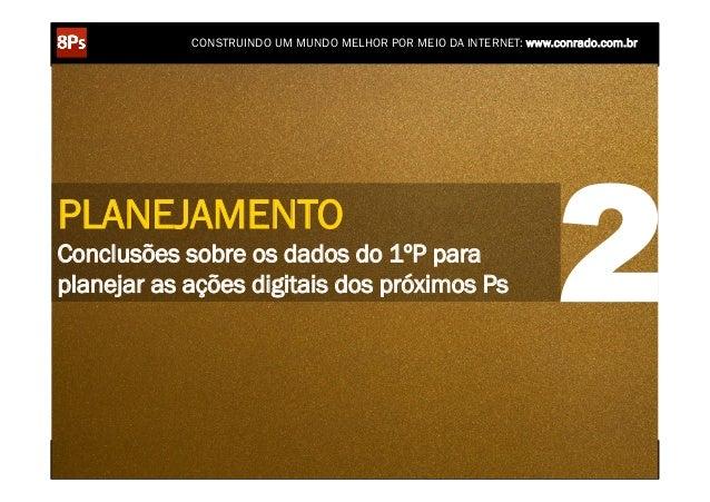 CONSTRUINDO UM MUNDO MELHOR POR MEIO DA INTERNET: www.conrado.com.brPLANEJAMENTOConclusões sobre os dados do 1ºP paraplane...