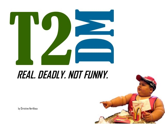 T2                          DMREAL. DEADLY. NOT FUNNY.by Christine Hortillosa