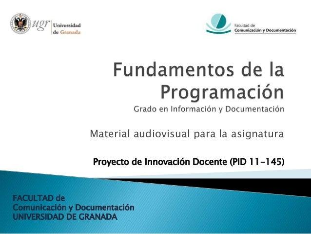 Material audiovisual para la asignatura                  Proyecto de Innovación Docente (PID 11-145)FACULTAD deComunicació...