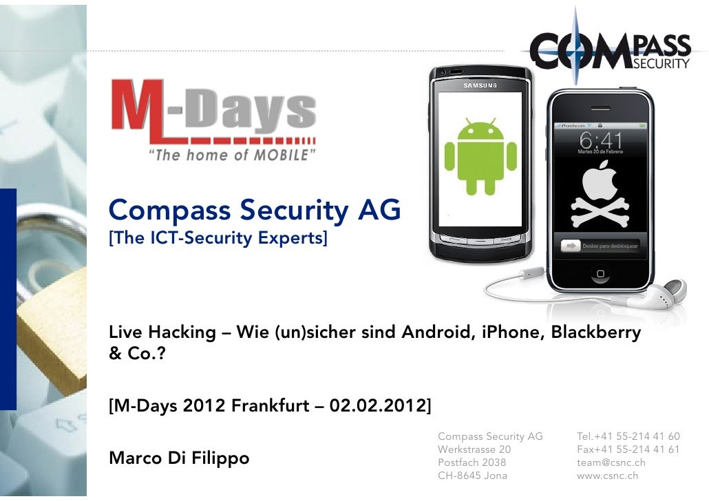 Compass Security AG[The ICT-Security Experts]Live Hacking – Wie (un)sicher sind Android, iPhone, Blackberry& Co.?[M-Days 2...