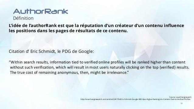 AuthorRank Définition 14 L'idée de l'authorRank est que la réputation d'un créateur d'un contenu influence les positions d...
