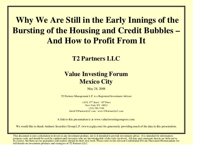 Why We Are Still in the Early Innings of theBursting of the Housing and Credit Bubbles –         And How to Profit From It...