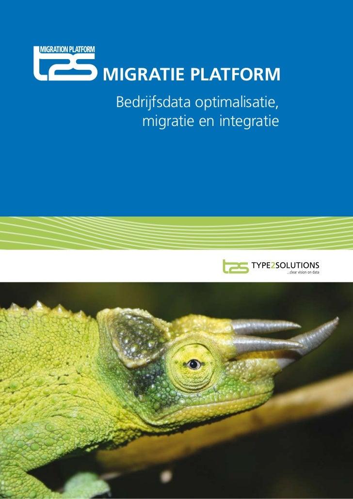 MIGRATIE PLATFORM Bedrijfsdataoptimalisatie,    migratieenintegratie