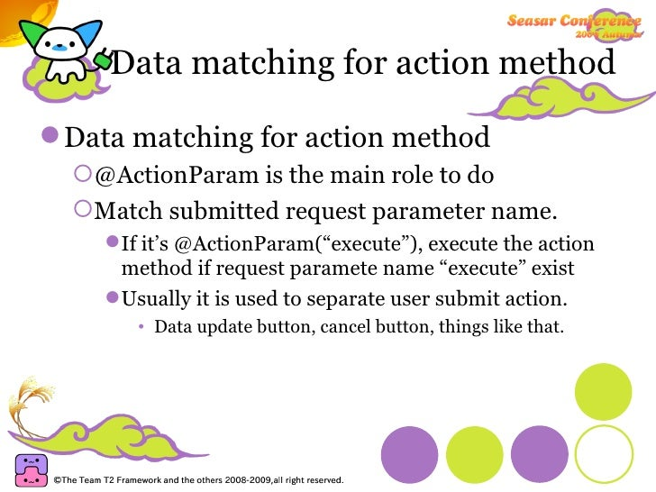 Data matching for action method <ul><li>Data matching for action method </li></ul><ul><ul><li>@ActionParam is the main rol...