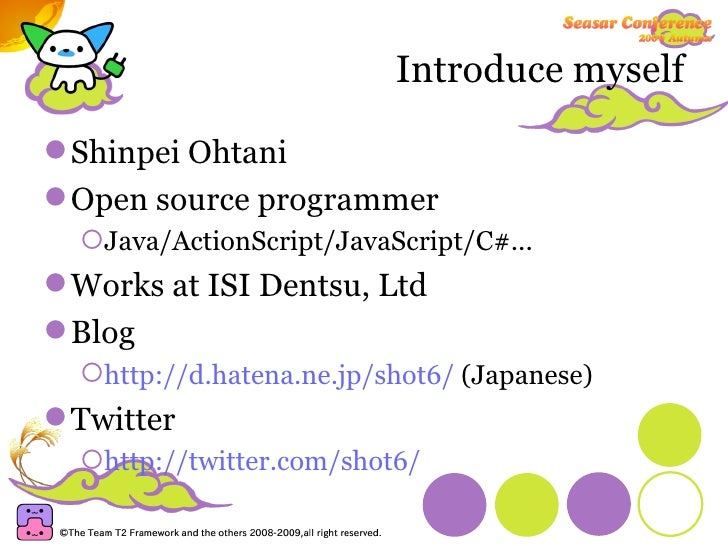 Introduce myself <ul><li>Shinpei Ohtani </li></ul><ul><li>Open source programmer </li></ul><ul><ul><li>Java/ActionScript/J...