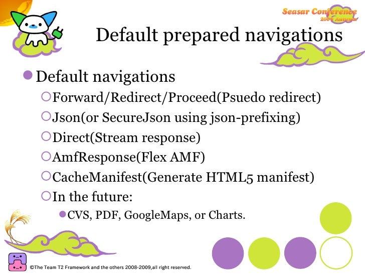 Default prepared navigations <ul><li>Default navigations </li></ul><ul><ul><li>Forward/Redirect/Proceed(Psuedo redirect) <...